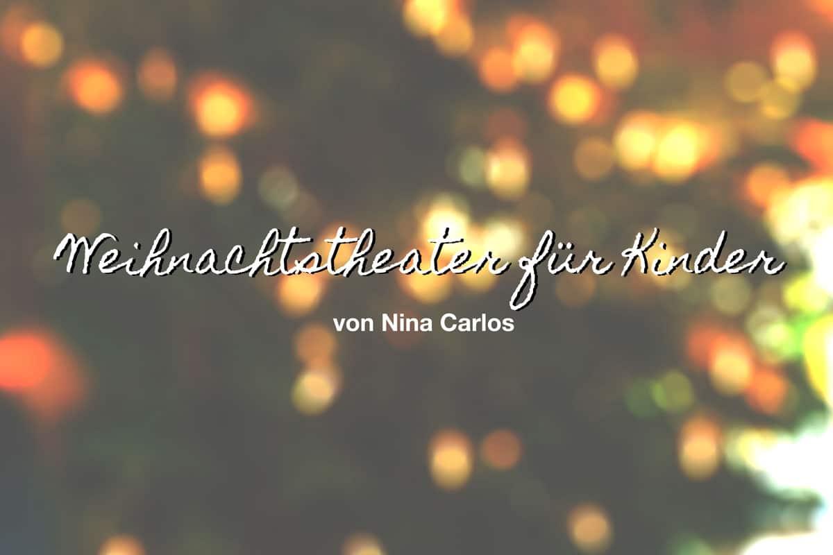 Ein Weihnachtstheater für Kinder in München von Nina Carolas #StarkeFrauen